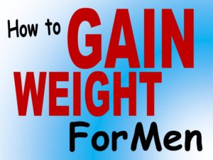 how to gain weight for men upcharnuskhe