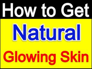 How to get glowing fair skin