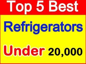 Best and Branded Refrigerators