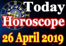 Horoscope Today – April 26, 2019