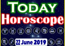 Horoscope Today – June 22, 2019