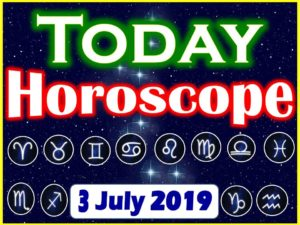 Daily Horoscope July 3, 2019
